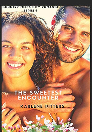The Sweetest Encounter (Country Meets City Romance Series)