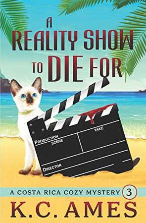 A Reality Show To Die For (Costa Rica Beach Cozy Mysteries)
