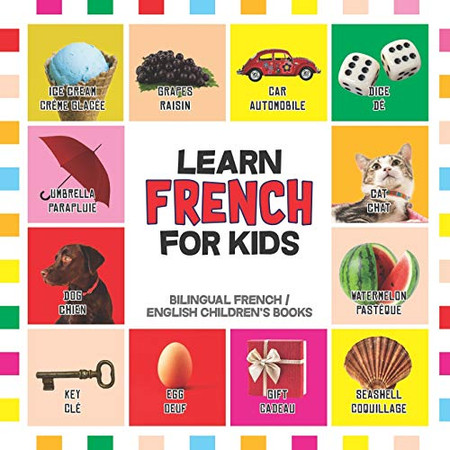 Learn French for Kids: French for Toddler - French Reading Practice, Teaching French to Preschoolers (Bilingual English French Children's Books)