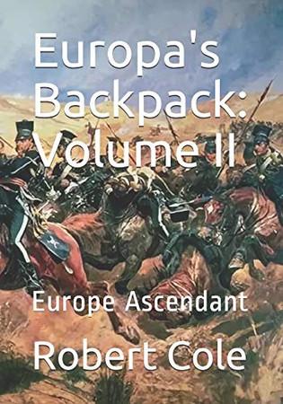 Europa's Backpack: Volume II: Europe Ascendant