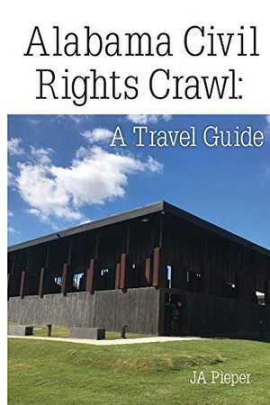 Alabama Civil Rights Crawl: A Travel Guide