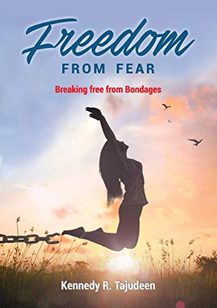 Freedom from Fear: Breaking Free from Bondages