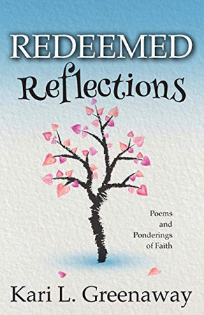 Redeemed Reflections: Poems and Ponderings of Faith