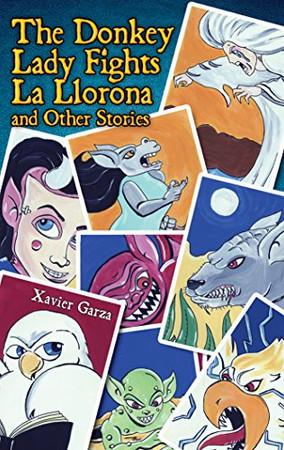 The Donkey Lady Fights La Llorona and Other Stories / La Se�ora Asno Se Enfrenta a La Llorona Y Otros Cuentos (English and Spanish Edition)