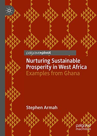 Nurturing Sustainable Prosperity in West Africa: Examples from Ghana