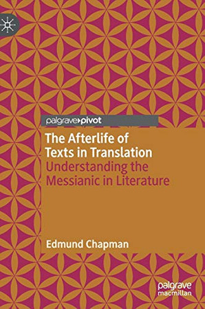 The Afterlife of Texts in Translation: Understanding the Messianic in Literature