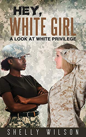 Hey, White Girl: A Look At White Privilege