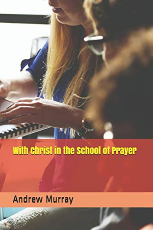 With Christ in the School of Prayer (Collected Works of Andrew Murray)