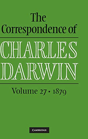 The Correspondence of Charles Darwin: Volume 27, 1879