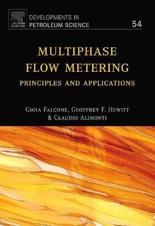 Multiphase Flow Metering: Principles and Applications (Volume 54) (Developments in Petroleum Science (Volume 54))