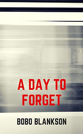 A Day to Forget