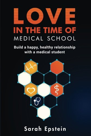 Love in the time of medical school: Build a happy, healthy relationship with a medical student