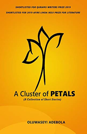 A Cluster of Petals: A Collection of Short Stories