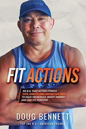 FIT ACTIONS: DAILY FIT HACKS, TIPS AND WORKOUTS TO BUILD MUSCLE, BOOST TESTOSTERONE, INCREASE STAMINA AND GET ULTRA FIT.