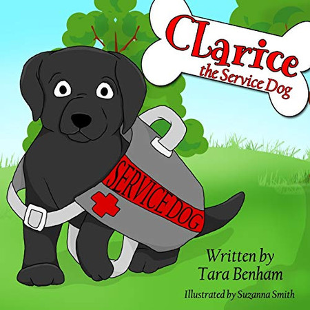 Clarice, The Service Dog