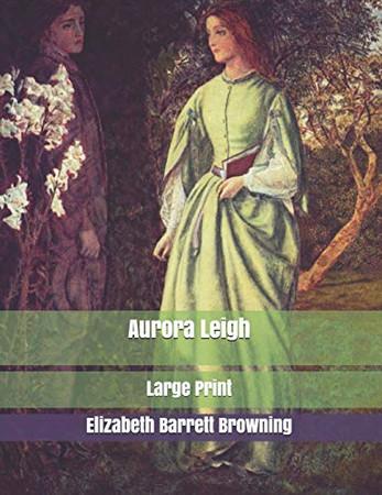 Aurora Leigh: Large Print