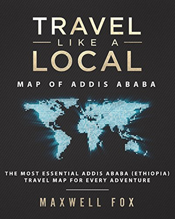 Travel Like a Local - Map of Addis Ababa: The Most Essential Addis Ababa (Ethiopia) Travel Map for Every Adventure