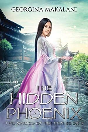 The Hidden Phoenix (The Magics of Rei-Een)