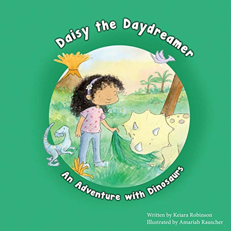Daisy the Daydreamer: An Adventure with Dinosaurs