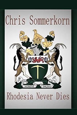 Rhodesia Never Dies