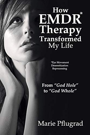 How EMDR Therapy Transformed My Life: From God Hole to God Whole