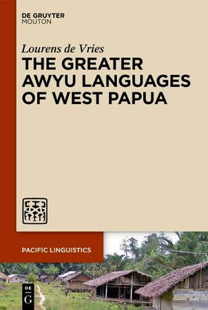 The Greater Awyu Languages of West Papua (Pacific Linguistics Pl)
