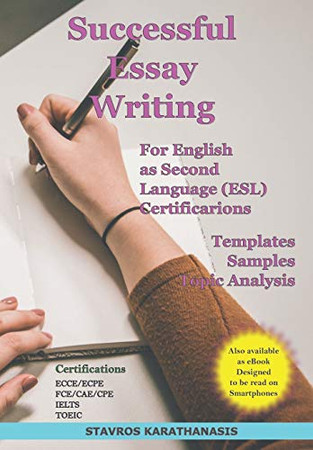 Successful Essay Writing For English as Second Language (ESL) Certification: Templates – Samples – Topic Analysis
