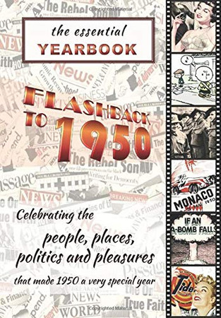 The Essential Yearbook-Flashback to 1950: Celebrating the people and events of 1950. A thoughtful, creative, fun and unique gift idea for the ... present for anyone born or married in 1950.