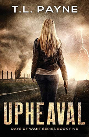 Upheaval: A Post Apocalyptic EMP Survival Thriller (Days of Want Book Five)