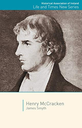 Henry McCracken (Volume 14) (Life and Times New Series)