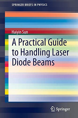 A Practical Guide to Handling Laser Diode Beams (SpringerBriefs in Physics)
