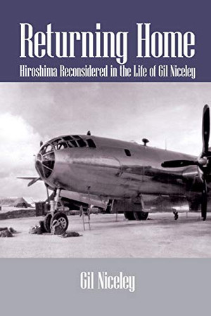 Returning Home: Hiroshima Reconsidered in the Life of Gil Niceley