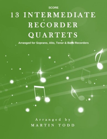 13 Intermediate Recorder Quartets - Score