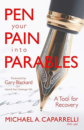 Pen Your Pain Into Parables: A Tool for Recovery