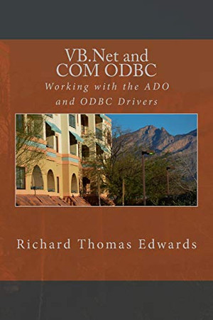 VB.Net and COM ODBC: Working with the ADO and ODBC Drivers