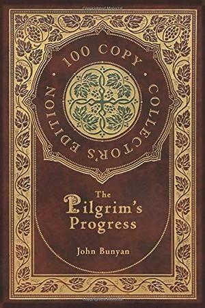 The Pilgrim's Progress (100 Copy Collector's Edition)