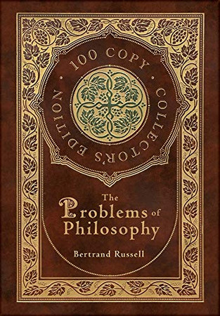 The Problems of Philosophy (100 Copy Collector's Edition)