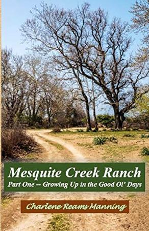 Mesquite Creek Ranch Part 1