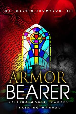 ARMOR BEARER: Helping God's Leaders