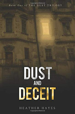 Dust and Deceit: Book One of The Dust Trilogy