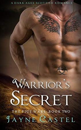 Warrior's Secret: A Dark Ages Scottish Romance (The Pict Wars)