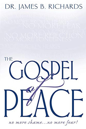 The Gospel of Peace: No More Shame ... No More Fear