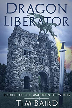 Dragon Liberator: A Liam Tryggvison Adventure - Book III (The Dragon in the Whites)