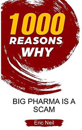 1000 Reasons why Big Pharma is a scam