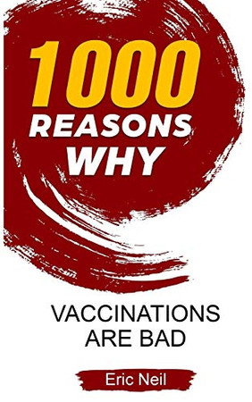 1000 Reasons why Vaccinations are bad
