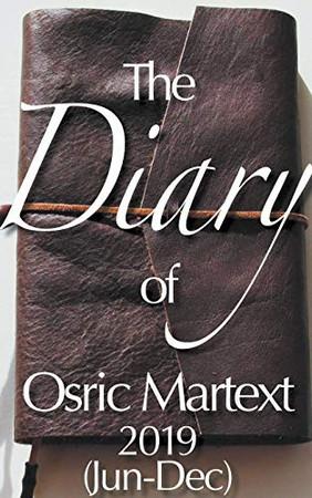 2019 (Jun-Dec) - The Diary of Osric Martext