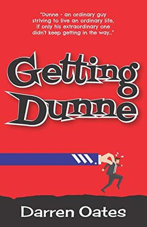 Getting Dunne (Douglas Dunne)