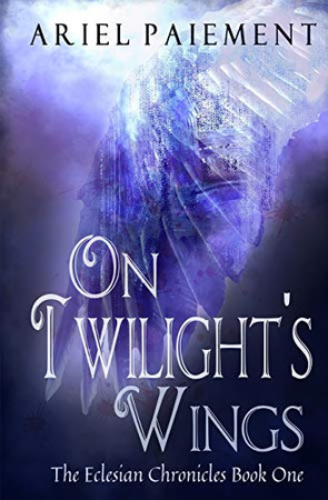 On Twilight's Wings (The Eclesian Chronicles)