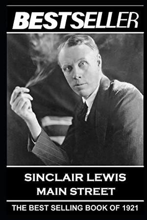 Sinclair Lewis - Main Street: The Bestseller of 1921 (The Bestseller of History)