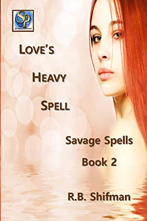Love's Heavy Spell: Savage Spells Book 2